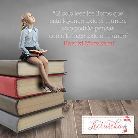 """Frases Célebres: """"Si solo lees los libros que está leyendo todo el mundo, solo podrás pensar como lo hace todo el mundo"""" Haruki Murakami"""