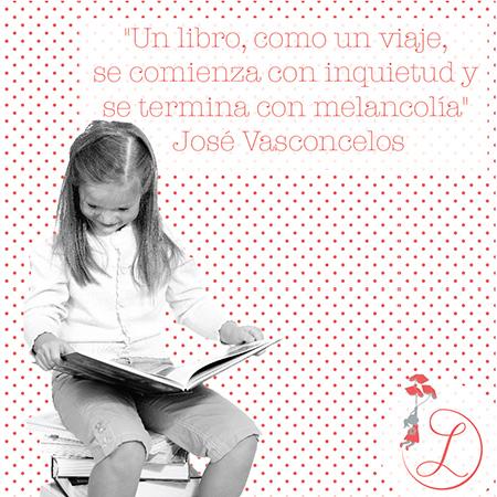 """Frases Célebres: """"Un libro, como un viaje, se comienza con inquietud y se termina con melancolía"""" José Vasconcelos"""