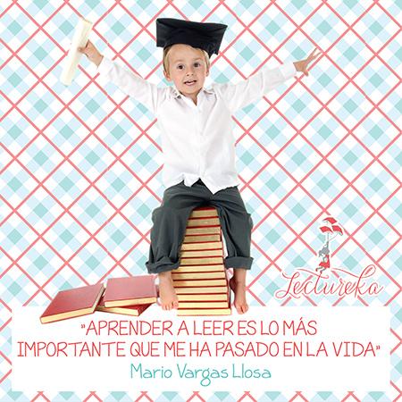 """Frases Célebres: """"Aprender a leer es lo más importante que me ha pasado en la vida"""" Mario Vargas Llosa"""