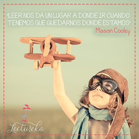 """Frases Célebres: """"Leer nos da un lugar a donde ir cuando tenemos que quedarnos donde estamos"""" Mason Cooley"""