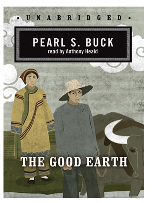 the life and culture of the chinese in pearl bucks the good earth Rival chinese military strategists sun bin  the life of author pearl s buck, who won the pulitzer prize in 1931 for her novel the good earth director:.