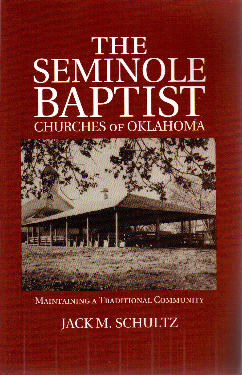 Dr. Schultz's first book on the Seminole Baptist communities of Oklahoma.