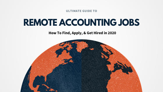 Ultimate Guide To Finding Remote Accounting Jobs (2019