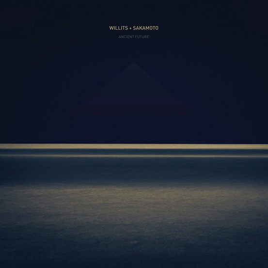 Ancient Future - Willits + Sakamoto 2012 Ghostly International