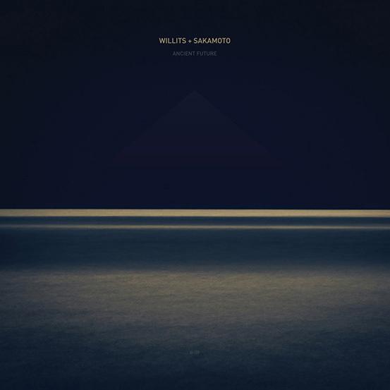 Ancient Future - Willits + Sakamoto 2012 Ghostly International