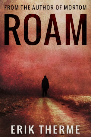 Click  here  to check out Erik's newest novel, Roam.