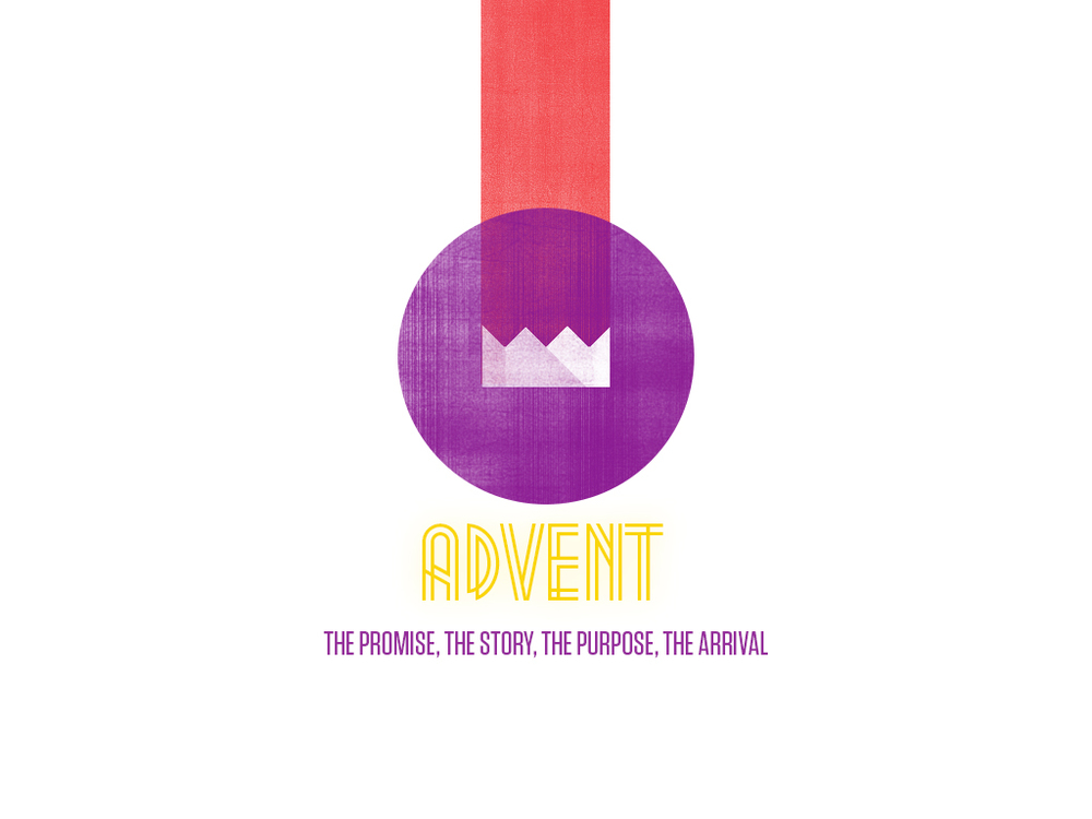 Advent Join us for our 4 week Advent Series as we look at The Promise, The Story, The purpose and The Arrival and Birth of our Saviour, Jesus Christ!