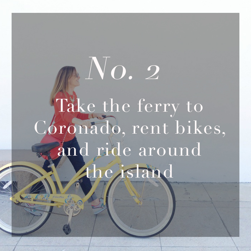 Take the ferry to Coronado, rent bikes, and ride around the island