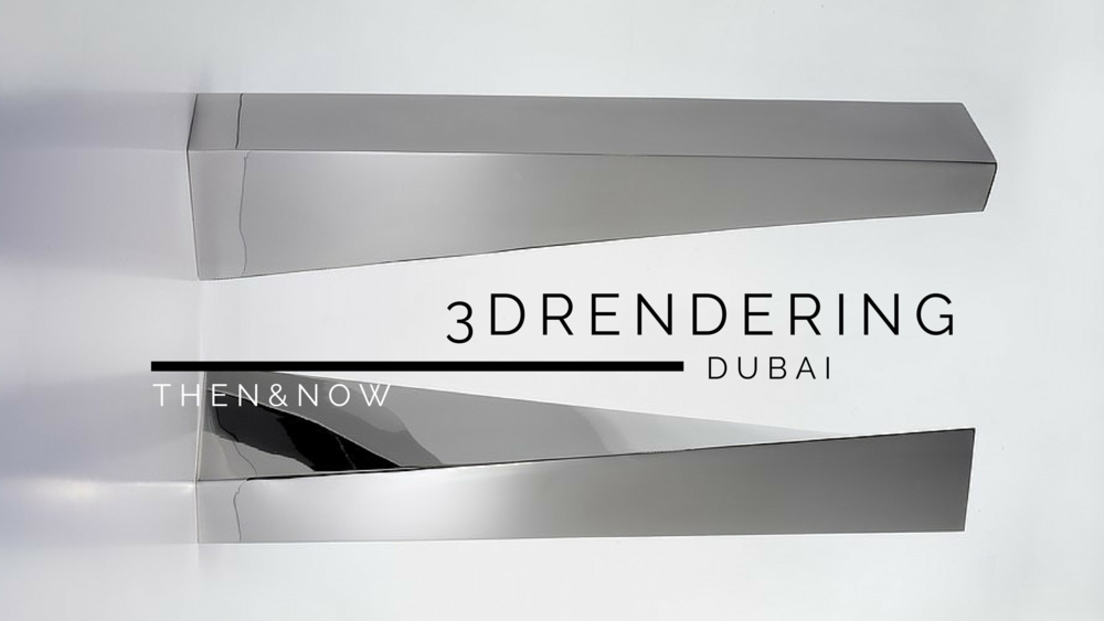Then & now 3D rendering in Dubai