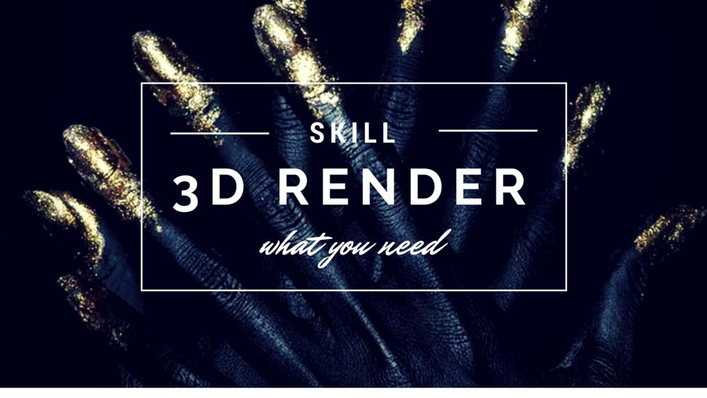 skill in 3d rendering