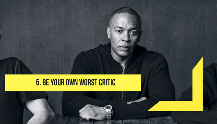 be your own worst critic