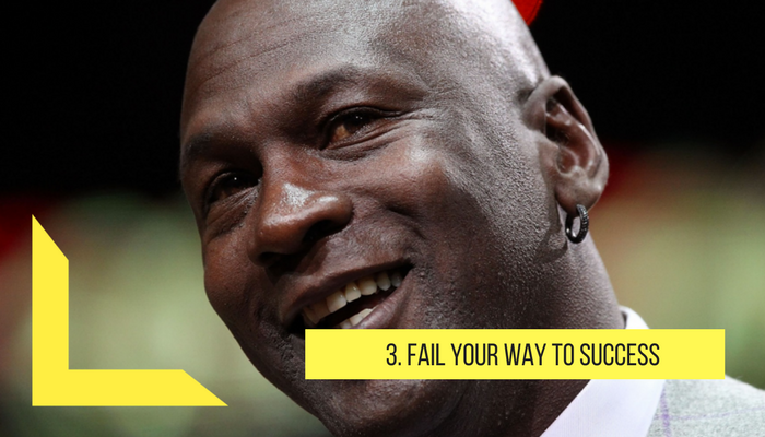 Fail your way to success
