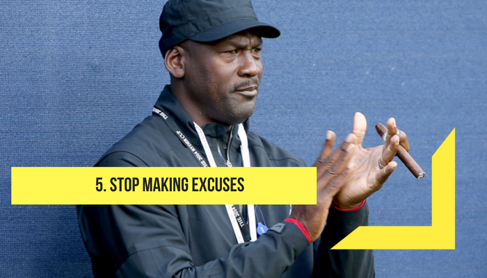 stop making excuse