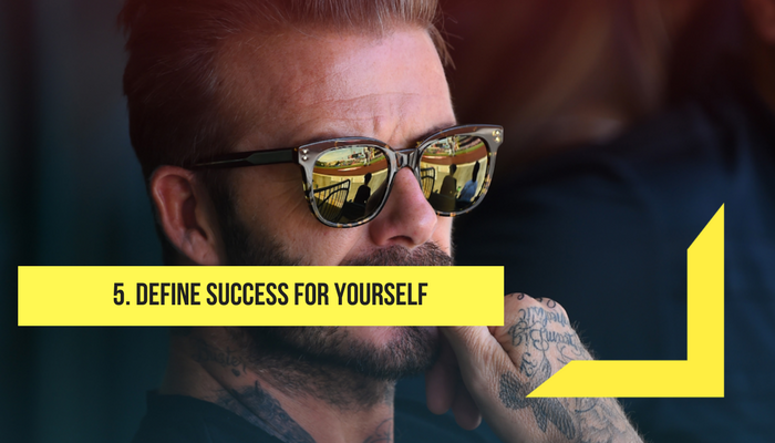 Define success for yourself