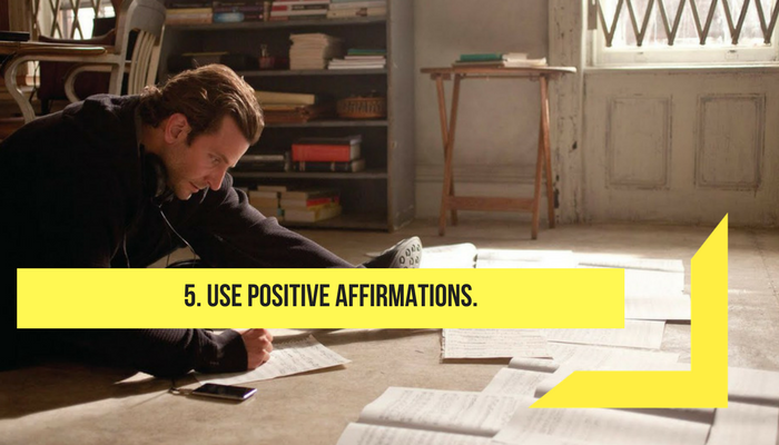 use positive affirmation