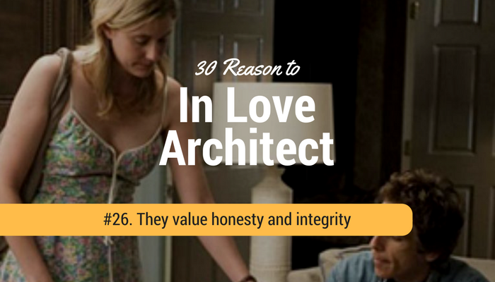 26. They value honesty and integrity (in building materials, and in life).