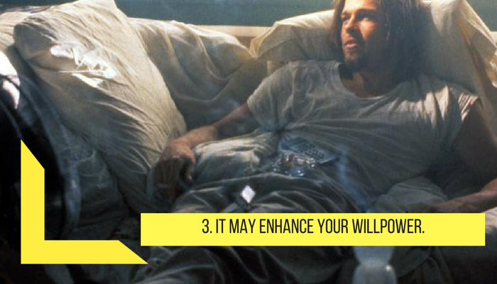 3. It may change your will power