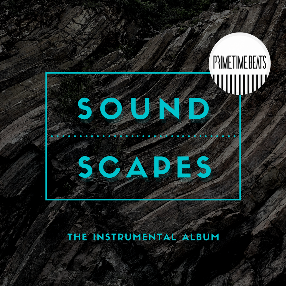 Primetime Beats - Sound Scapes- The Instrumental Album - cover.png
