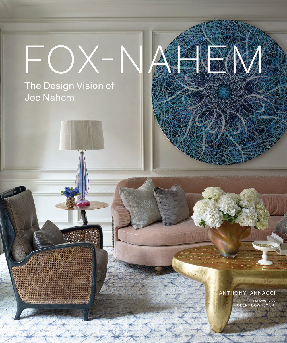 The Design Vision of Joe Nahem - Fox Nahem Associates
