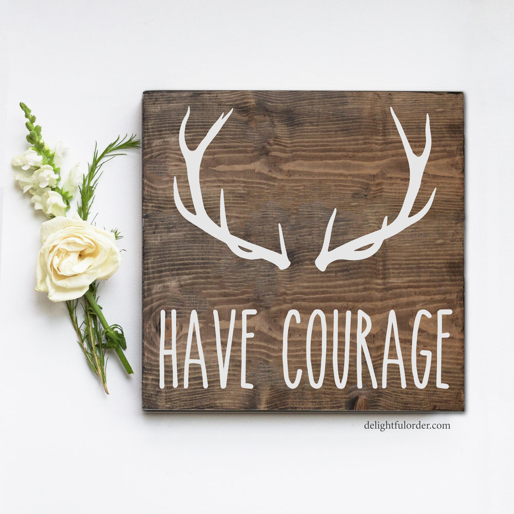 Have Courage (S)