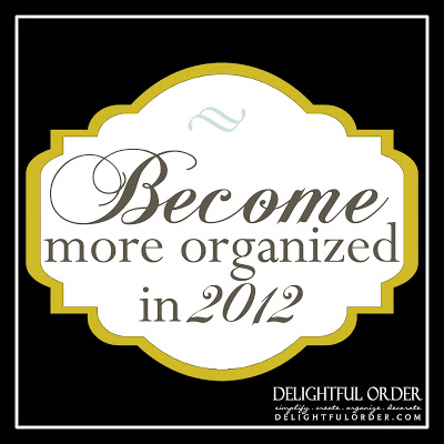 /blog.delightfulorder.com//2012/01/become-more-organized-in-2012.html