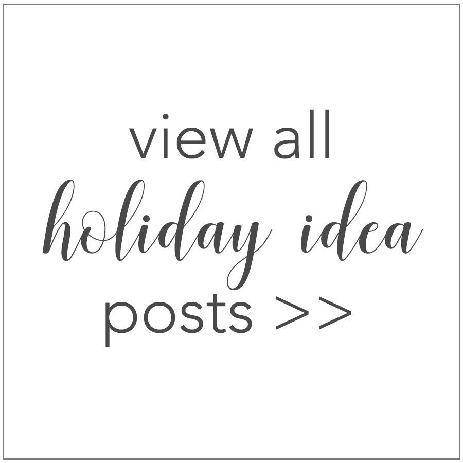 More Holiday Ideas