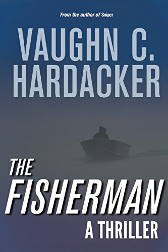 The Fisherman  by Vaughn C. Hardacker (Skyhorse Publishing, 978-1632204790)