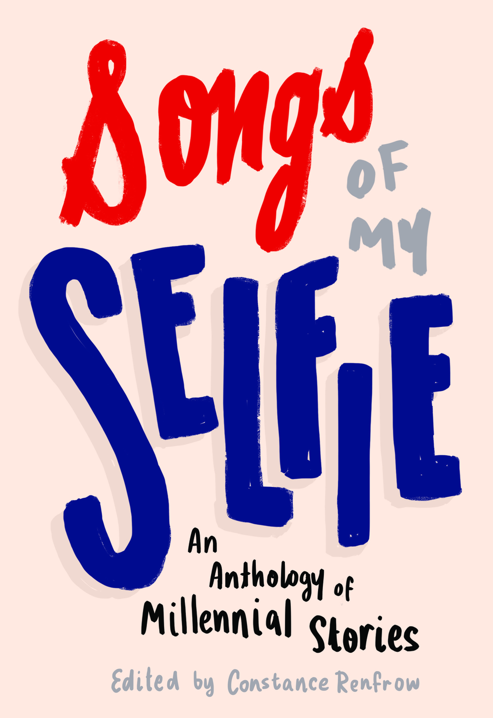 Songs of My Selfie  (Three Rooms Press, April 2016, 978-1-941110-49-0)