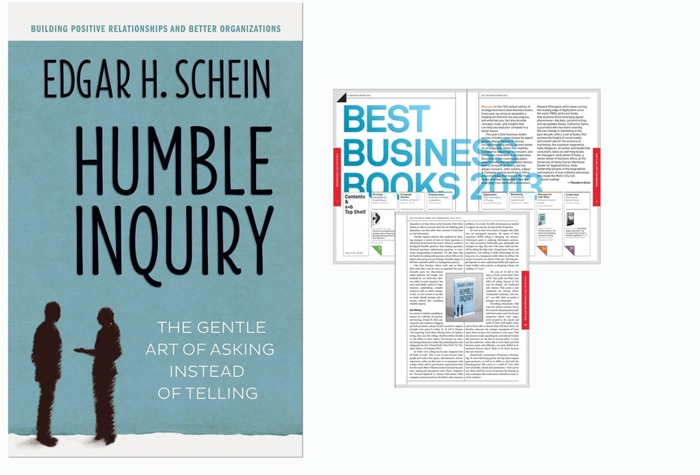 Humble Inquiry  was awarded the best self-help business book of 2013 by  strategy + business