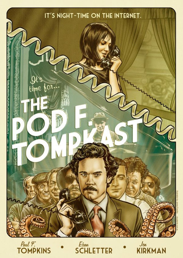 popculturebrain: Poster: The Pod F Tompkast by James Fosdike. on Twitpic via Paul F Tompkins