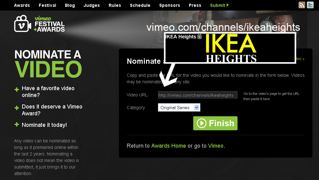 done and done.  Help these guys out, they truly deserve the nod.    walpaper :     Help Del out!    delbertshoopman :     Hey dudes & dudettes!! I wanna ask if you could do me a favor and help nominate  Ikea Heights  for a  Vimeo Award for best Original Series . Takes like 2mins tops… & they don't collect any of your information at all!! So what do you say?    Click the picture , Make the drop down box say:  Original Series , input this URL:   http://vimeo.com/channels/ikeaheights   , and then click  FINISH .   That's it. Thanks so much for the fun & support… Hope you're having the most amazing day possible! HIGH FIVES ALL AROUND!!!