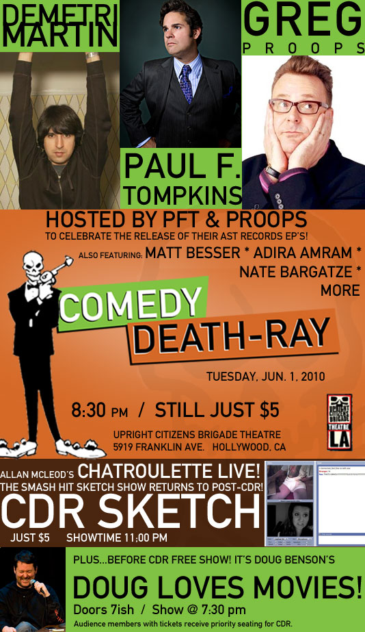 comedydeathray: CDR tix now on sale! With @PFTompkins & @GregProops hosting! Demetri Martin, Matt Besser, MORE! Click on the poster to buy!