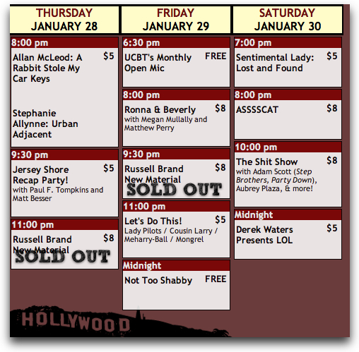 In case you were interested, a couple new shows just  went up and  sold out  at UCB.    Click through to the UCB Calendar to make reservations.