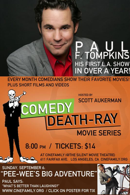 comedydeathray :    Paul F. Tompkins shows Pee-Wee's Big Adventure! Click on the poster for tix!     Pee Wee and PFT!