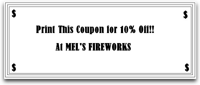 This is an actual coupon on the website for Mel's fireworks.   I might as well write this down on a napkin.