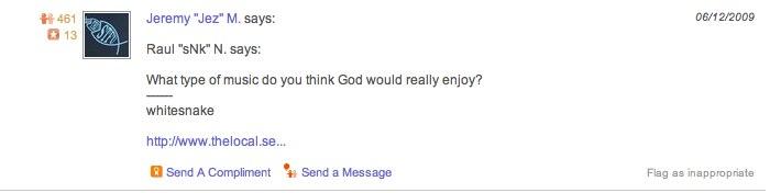 FYI:  God likes Whitesnake  but doesn't like  macaroni salad .