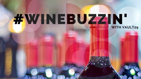 VAULT29 | Wine Buzzin' | #WineBuzzin'