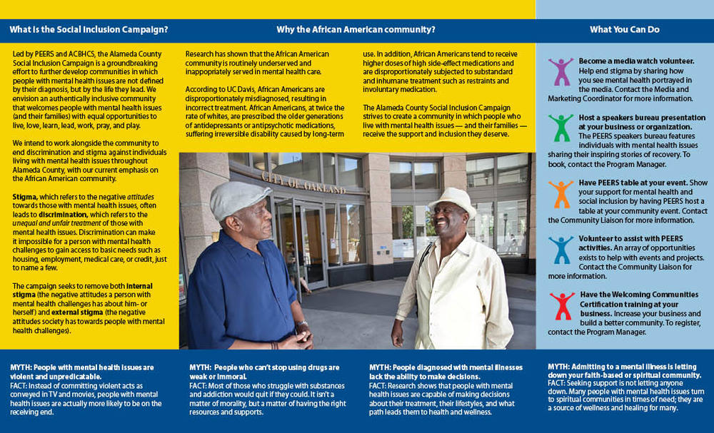 Client:PEERS Project: Parallel fold brochure Background:Similar to the Social Inclusion Campaign brochure, I was tasked with designing and creating copy for a brochure focusing on mental health stigma and discrimination in the African American community.