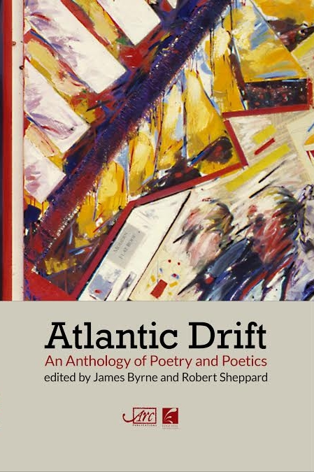 Atlantic Drift  / ed. James Byrne & Robert Sheppard /  Arc Publications
