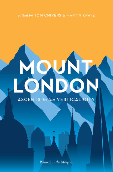 Mount London / ed. Tom Chivers & Martin Kratz / Penned in the Margins