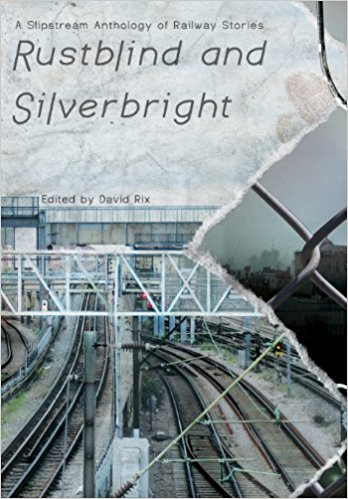 Rustblind and Silverbright / ed. David Rix