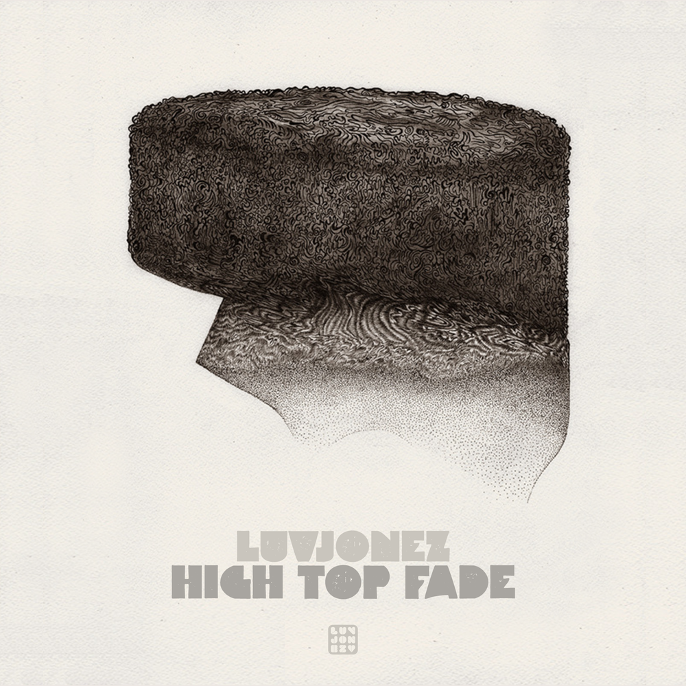 LuvJonez - High Top Fade