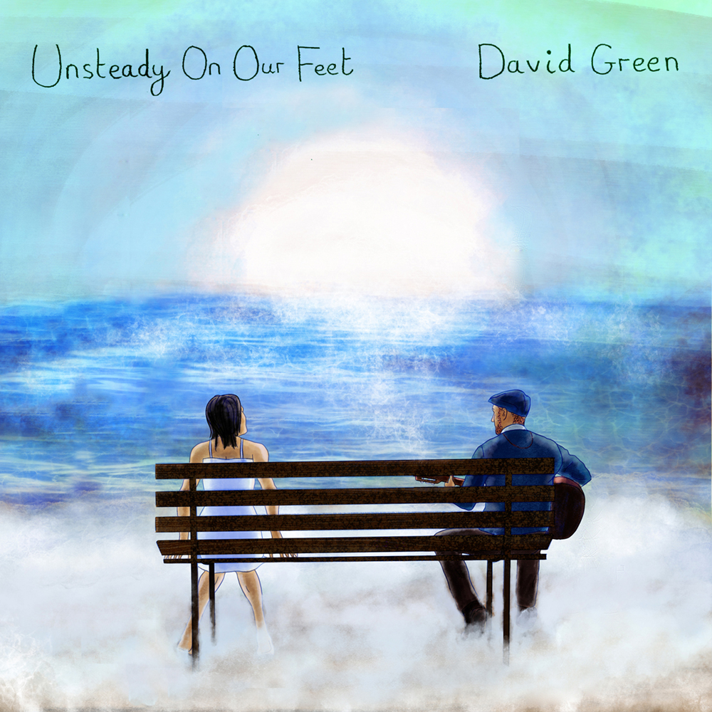 Unsteady On Our Feet - David Green