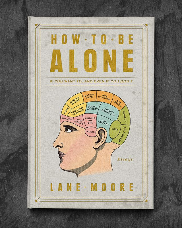 "😍 @hellogiggles just premiered the cover I designed and illustrated for ""How To Be Alone"" by @atriabooks author Lane Moore who is the former Sex & Relationships Editor for Cosmopolitan and host of the popular comedy show Tinder Live with Lane Moore. It hits bookshelves in November! ⭐️"