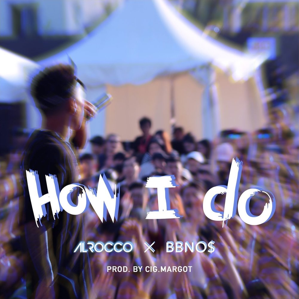 Al Rocco X BBno$ - How I Do (Prod. Cig Margot)