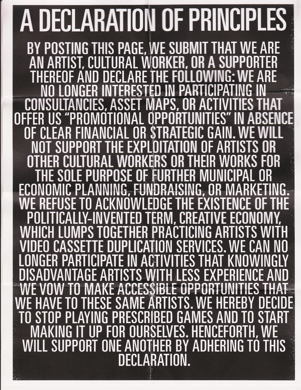 A Declaration of Principles from Broken City Lab. http://www.brokencitylab.org/blog/towards-a-new-collectivity-a-declaration-of-principles-for-artists-cultural-workers-supporters-thereof/
