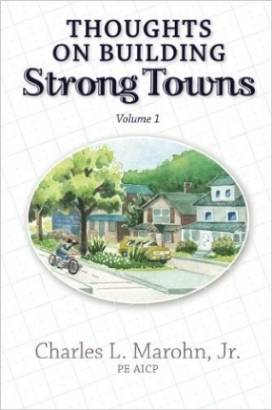Thoughts on Building Strong Towns, Volume I (paperback or ebook)