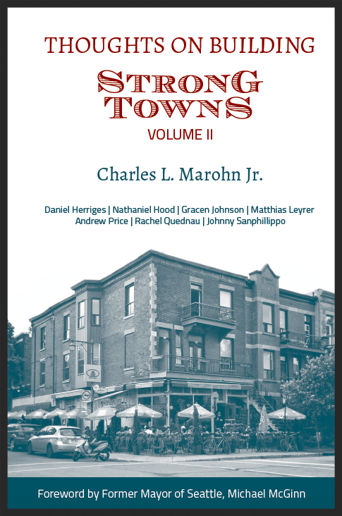 Thoughts on Building Strong Towns Volume II