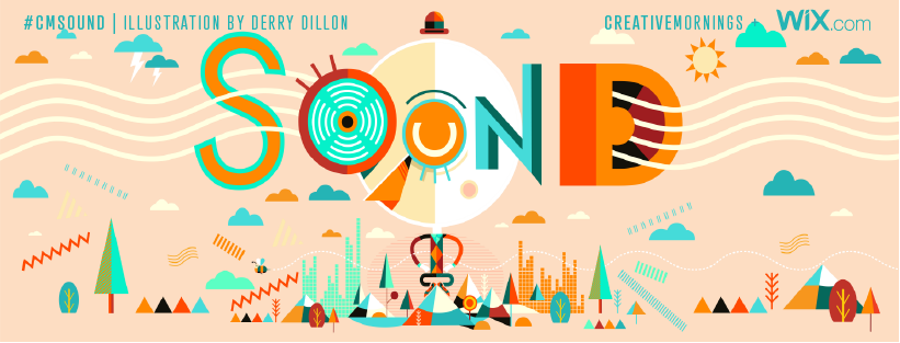 One of the 2016 monthly themes was Sound, beautifully illustrated here by Derry Dillon. Every month there's a new theme and a new illustration that CreativeMornings events around the world all share.