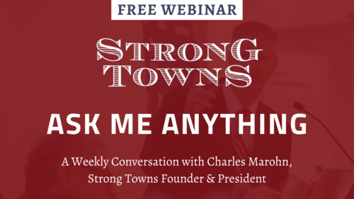 Ask Me Anything: A Weekly Conversation with Charles Marohn